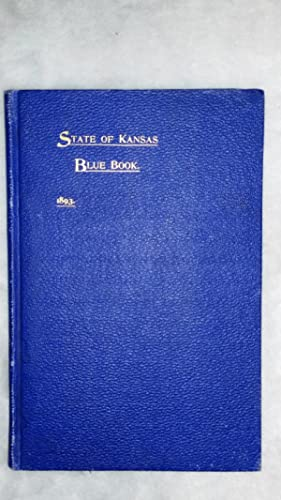 State of Kansas Blue Book: An Official State Directory and Hand Book,