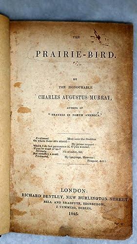 The Prairie-Bird: Murray, Charles Augustus