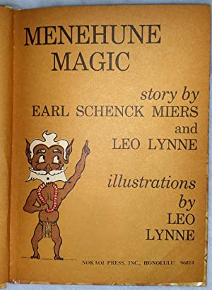 Menehune Magic: Miers, Earl Schenck and Leo Lynne