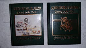 North Central Oklahoma: Rooted In the Past -- Growing for the Future (Two Volumes): North Central ...