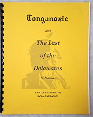 Tonganoxie and the Last of the Delawares in Kansas: Neibarger, Walt