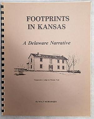 Footprints in Kansas: A Delaware Narrative: Neibarger, Walt