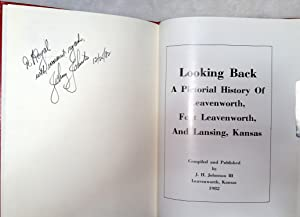 Looking Back: A Pictorial History of Leavenworth, Fort Leavenworth, And Lansing, Kansas: Johnston, ...