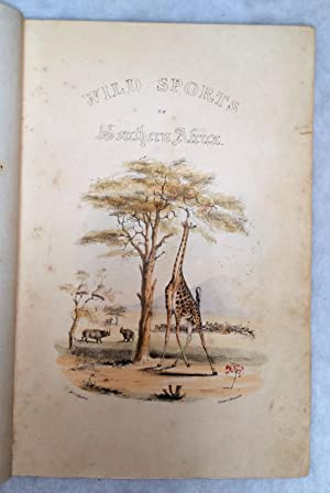 The Wild Sports of Southern Africa; Being The Narrative of an Expedition from the Cape of Good Hope...