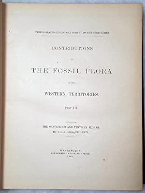 Contributions to the Fossil Flora of the Western Territories. Part III: The Cretaceous and Tertiary...