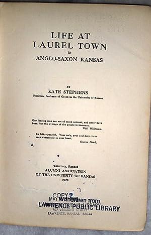 Life At Laurel Town in Anglo-Saxon Kansas: Stephens, Kate