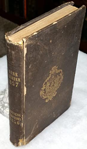 The Maine Register for 1857; with Business Directory For the Year 1856; Embracing the State and C...