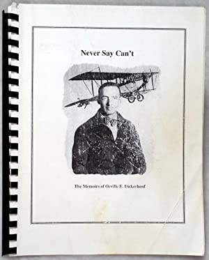Never Say Can't: The Memoirs of Orville E. Dickerhoof