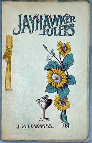 Jayhawker Juleps: A Kansas Beverage Tht Does Not Come Under the Ban of the Prohibitory Law