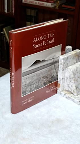 Along the Santa Fe Trail: Simmons, Marc (Photography By Joan Myers)