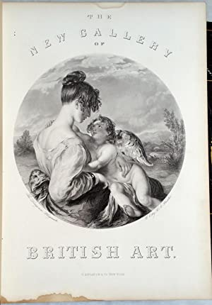 The New Gallery of British Art Containing One Hundred and Twenty-one Engravings on Steel, From the ...