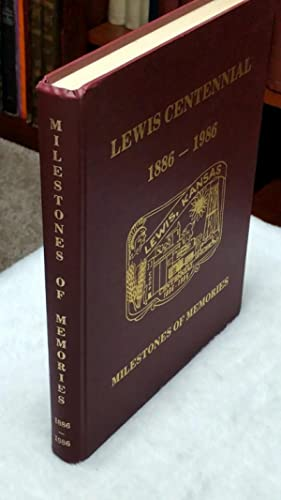 Milestones of Memories: A History of the City of Lewis and the Surrounding Community [Lewis ...