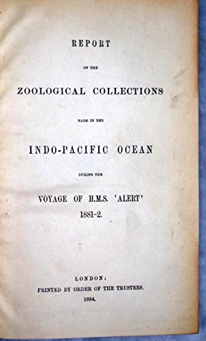 Report on the Zoological Collections Made In The Indo-Pacific Ocean During the Voyage of H.M.S. &#...