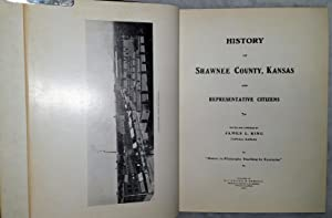 History of Shawnee County, Kansas and Representative Citizens: King, James L. (Edited and Compiled ...