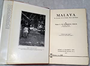Malaya: An Account of Its People, Flora and Fauna: Enriquez, C. M.