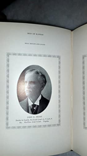 Men of Kansas: A Collection of Portraits of Representative Men in Business, Professional and ...