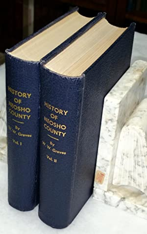 History of Neosho County (Two Volumes): Graves, W. W.