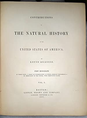 Contributions to the Natural History of the United States of America (Four Volumes): Agassiz, Louis