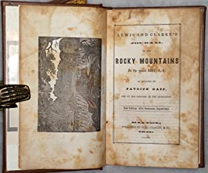 Lewis and Clarke's Journal to the Rocky Mountains in the Years 1804,-5,-6: Gass, Patrick