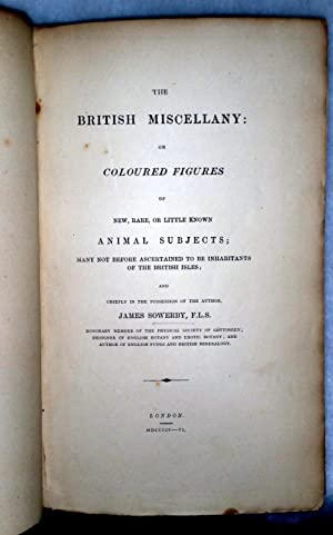The British Miscellany: Or Coloured Figures of New, Rare, or Little Known Animal Subjects; Many Not...