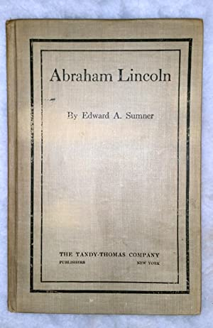 Abraham Lincoln: An Address Delivered Before the Men's League of the Broadway Tabernacle ...
