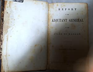 Report of the Adjutant General of the State of Kansas. Volume I. - 1861-1865