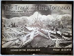 The Track of the Tornado That Struck Omaha at 6 P.M. Easter Sunday, March 23, 1913