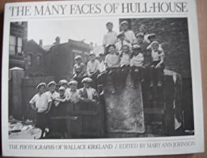 The Many Faces of Hull-House: The Photographs of Wallace Kirkland