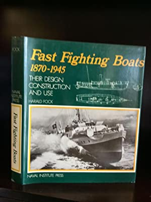 FAST FIGHTING BOATS 1870-1945: Their Design Construction: Harald Fock.