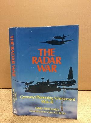 THE RADAR WAR: Germany's Pioneering Achievement 1904-45.: David Pritchard.