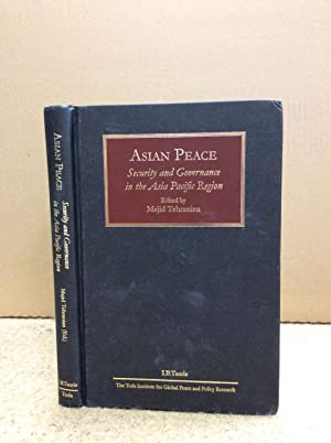 ASIAN PEACE: Security and Governance in the: Majid Tehranian.