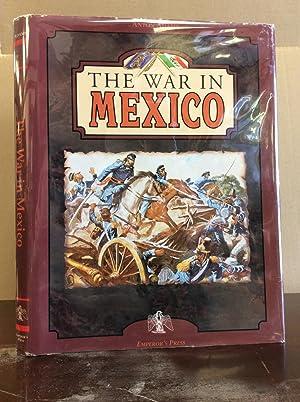 THE WAR IN MEXICO.: Anton Adams.