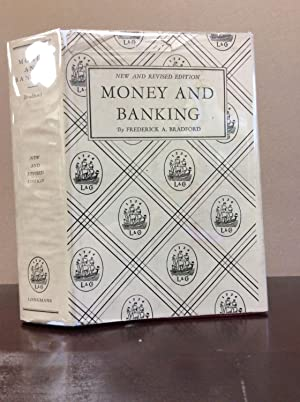 MONEY AND BANKING.: Frederick A. Bradford.