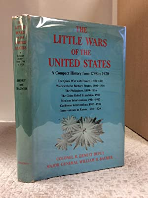 THE LITTLE WARS OF THE UNITED STATES: Colonel R. Ernest