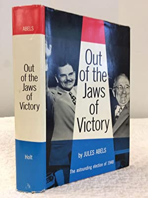 OUT OF THE JAWS OF VICTORY: The Astounding Election of 1948