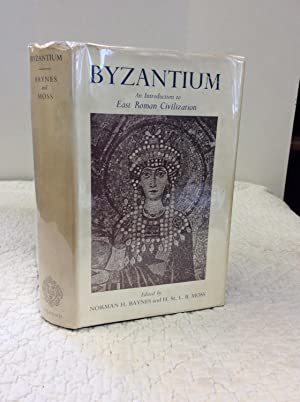 BYZANTIUM: An Introduction to East Roman Civilization