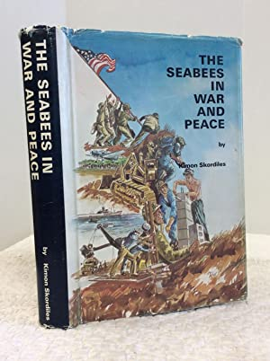 THE SEABEES IN WAR AND PEACE: Kimon Skordiles