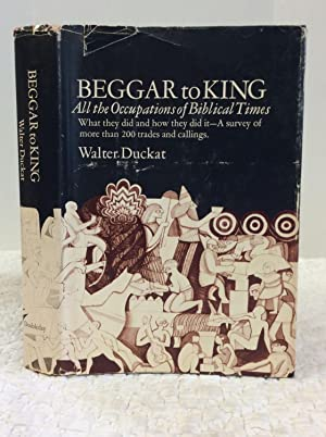 BEGGAR TO KING: All the Occupations of: Walter Duckat