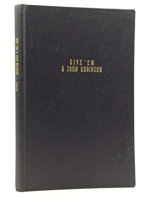 GIVE 'EM A JOHN ROBINSON: A Documentary: Richard E. Conover