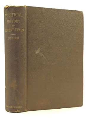 POLITICAL HISTORY OF RECENT TIMES 1816-1875 with Special Reference to Germany