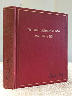 THE INTER-PARLIAMENTARY UNION from 1889 to 1939: A Publication Issued by the Inter-Parliamentary ...