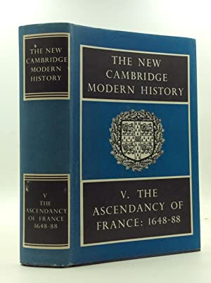THE NEW CAMBRIDGE MODERN HISTORY Volume V: The Ascendancy of France 1648-88