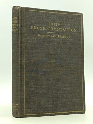 LATIN PROSE COMPOSITION: Henry Carr Pearson