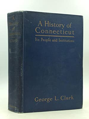 A HISTORY OF CONNECTICUT: Its People and Institutions