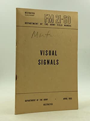 VISUAL SIGNALS: Department of the Army Field Manual FM 21-60