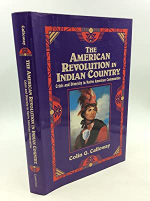THE AMERICAN REVOLUTION IN INDIAN COUNTRY: Crisis and Diversity in Native American Communities