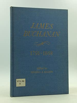 JAMES BUCHANAN 1791-1868: Chronology - Documents - Bibliographical Aids