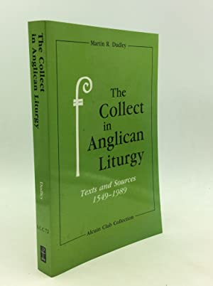THE COLLECT IN ANGLICAN LITURGY: Texts and Sources 1549-1989