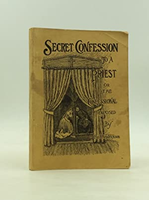SECRET CONFESSION TO A PRIEST or The Confessional Exposed