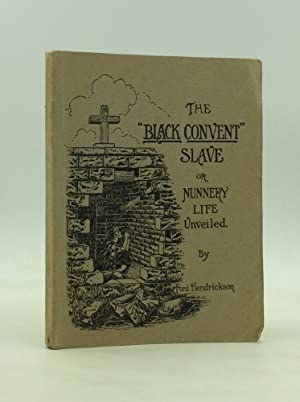 "THE ""BLACK CONVENT"" SLAVE or Nunnery Life Unveiled"